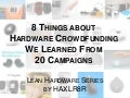 Eight things about hardware crowdfunding