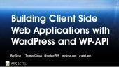 Client Side Applications with WP-API WordPress - WCMTL 2015