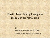 Elastic Tree: Saving Energy in Data...