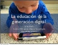El Desafio Educativo de La Generacion Digital
