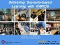 Delivering Scenario-based Learning using RAPIDS