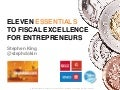 Eleven Essentials To Fiscal Excellence for Entrepreneurs