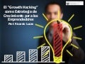 Ricardo Lucas - El Growth Hacking para Crecer