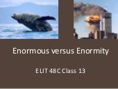 Elit 48 c class 13 post qhq enormous vs enormity exam 1