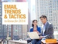 Email Tactics and Trends for 2014