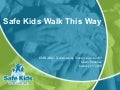Safe Kids Walk This Way - A Pedestrian Safety Program for Children