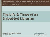 The Life & Times of an Embedded Librarian