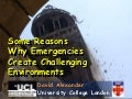 Emergencies create challenging environments