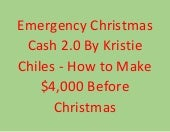 Emergency Christmas Cash 2.0 By Kristie Chiles - How to Make $4,000 Before Christmas