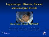 Laparoscopy: Historic, Present and ...