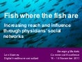 Fish where the fish are: Increasing reach and influence through physicians' social networks