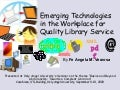 Emerging Technologies in the Workplace For Quality Service
