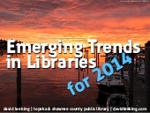 Emerging trends in libraries for 2014