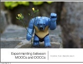 Experimenting Between MOOCs and DOOCs