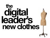 The Digital Leader's New Clothes