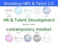 Workshop HRD & Talent Development towards a more contemporary Talent 2.0 mindset