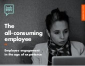 The all-consuming employee: Employee engagement in the age of experience