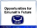 Technological Opportunities for Emunah
