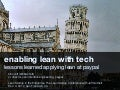Enabling Lean with Tech: lessons learned applying lean at paypal