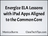 Energize ELA Lessons with iPad Apps...