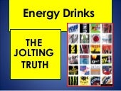The Jolting Truth About Energy Drinks
