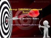 Energy efficient compound bows