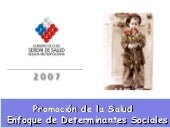 Enfoque Determinantes Sociales 2007