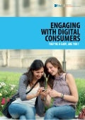 Engaging with Digital Consumers: They're ready, are you?