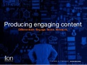 Producing Engaging Content