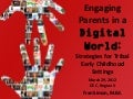 Engaging Parents In a Digital World- Overview of Strategies for Early Childhood Settings- Session 1