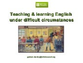 Teaching & Learning English under difficult circumstances