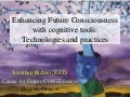 Enhancing Future Consciousness with cognitive tools: Technologies and practices