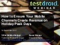 Ensure Your Mobile Channels Generate Revenue on Holiday Peak Days