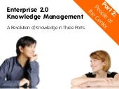 Enterprise 2.0 knowledge management...