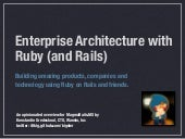 Enterprise Architectures with Ruby (and Rails)