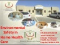 Enviromental safety in Home Healthcare by Dr Anjum Hashmi