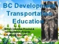 Environment elect p. anna paddon bc provincial election bc development transportation education