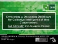 Envisioning a discussion dashboard for collective intelligence of web conversations -cscw2012-collective-intelligence