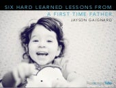 Episode 12 - Six Hard Learned Lessons From a First Time Father