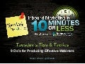9 Do's for Producing Effective Webinars [Episode 18] - Tuesday's Tips & Tactics: Inbound Marketing in 10 Minutes or Less