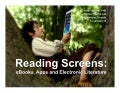 Reading Screens: eBooks, Apps, and Electronic Literature
