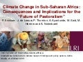 "Climate change in sub-Saharan Africa: Consequences and implications for the ""Future of Pastoralism"""