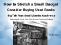 Big Talk From Small Libraries 2014: How to Stretch a Small Budget – Consider Buying Used Books