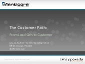 The Customer Path: From Lead Gen to...