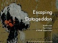 Escaping Datageddon