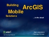 Building ArcGIS Mobile Solutions in...