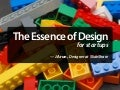 The Essence of Design for Startups