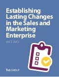 Sales White Paper: Establishing Lasting Changes In The Sales And Marketing Enterprise