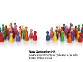 Next Generation HR - Building and I...
