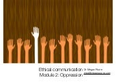 Ethical Communication 2: Oppression
